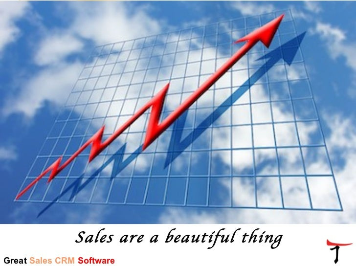 Sales are a beautiful thingGreat Sales CRM Software