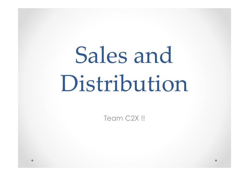 Sales andDistribution    Team C2X !!