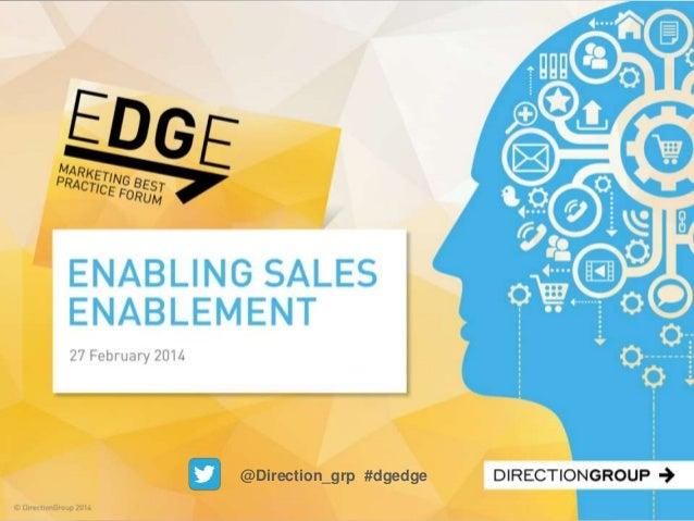 DirectionGroup Enabling Sales Enablement - EDGE event slides Feb 2014