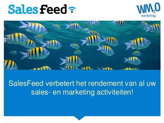 SalesFeed verbetert het rendement van al uw sales- en marketing activiteiten!