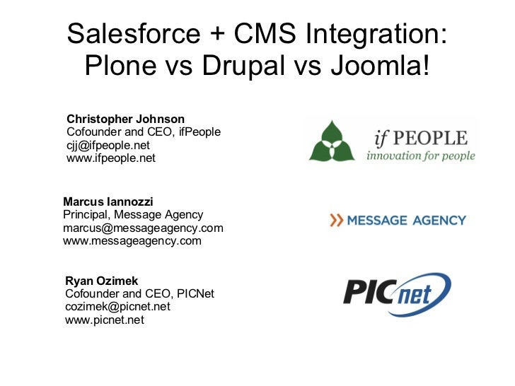 Salesforce + CMS Integration: Plone vs Drupal vs Joomla!Christopher JohnsonCofounder and CEO, ifPeoplecjj@ifpeople.netwww....
