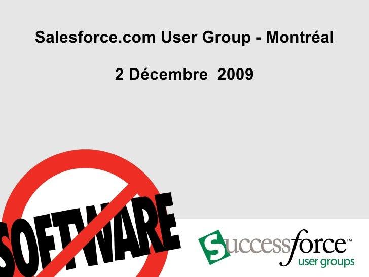 Salesforce.com User Group - Montréal 2 Décembre  2009