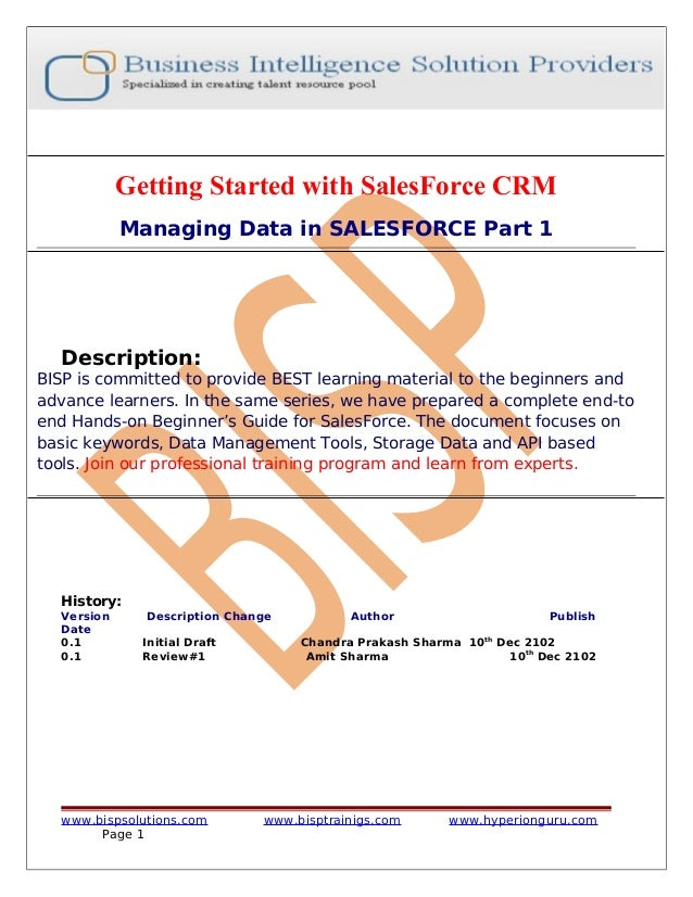 Getting Started with SalesForce CRM Managing Data in SALESFORCE Part 1 Description: BISP is committed to provide BEST lear...