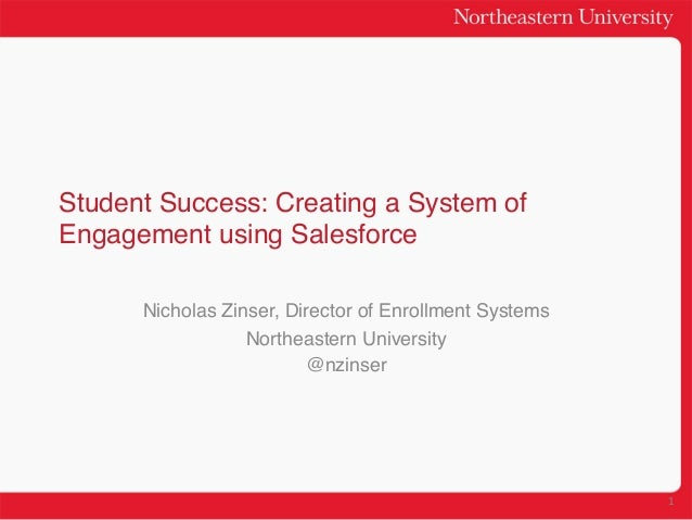 Student Success: Creating a System ofEngagement using Salesforce!      Nicholas Zinser, Director of Enrollment Systems!   ...
