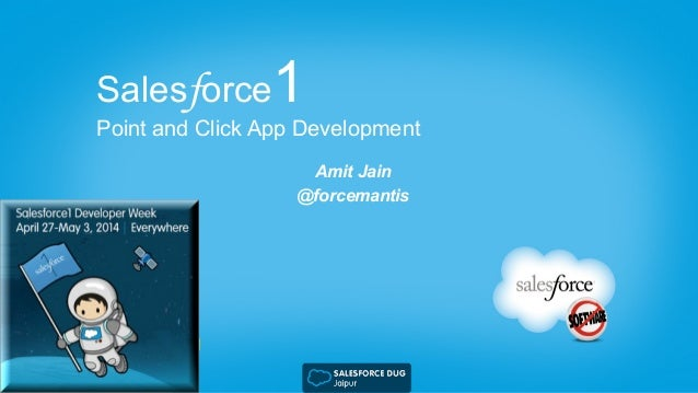 Salesforce1 Point and Click App Development Amit Jain @forcemantis