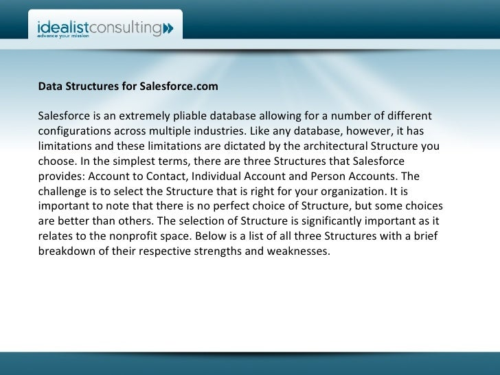 Data Structures for Salesforce.com  Salesforce is an extremely pliable database allowing for a number of different configu...