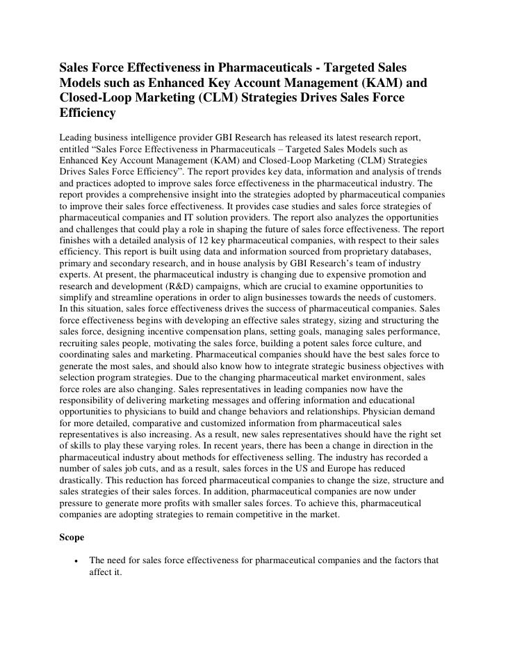 Sales force effectiveness in pharmaceuticals   targeted sales models such as enhanced key account management (kam) and closed-loop marketing (clm) strategies drives sales force efficiency