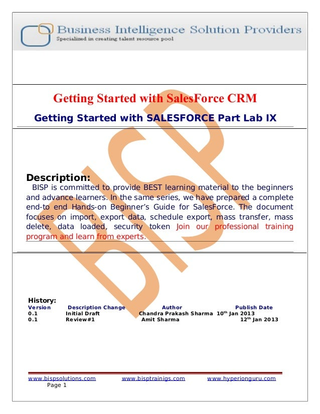 Getting Started with SalesForce CRM Getting Started with SALESFORCE Part Lab IX  Description:  BISP is committed to provid...