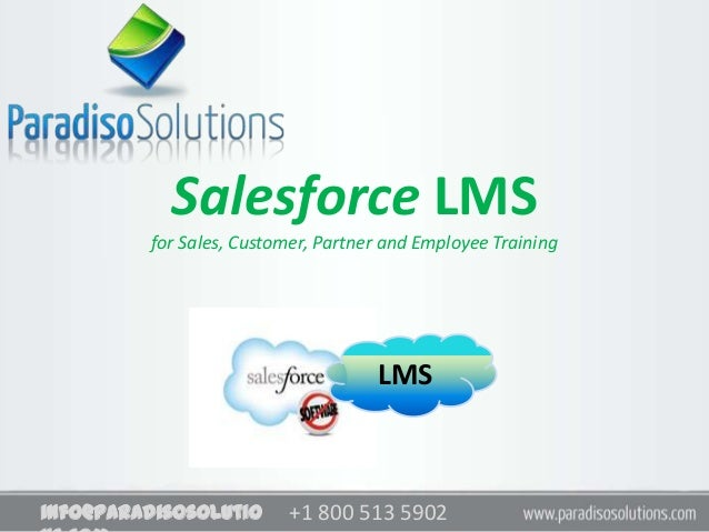 Salesforce LMS         for Sales, Customer, Partner and Employee Training                                    LMSinfo@parad...