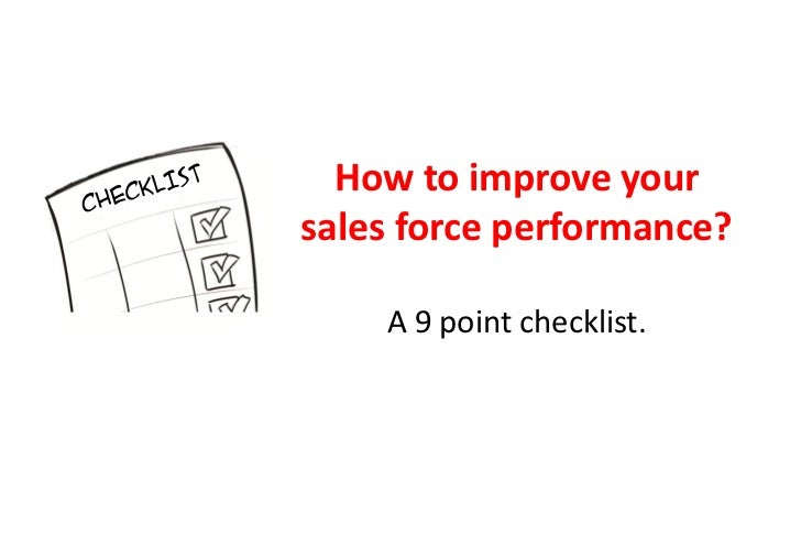 How to improve yoursales force performance?    A 9 point checklist.