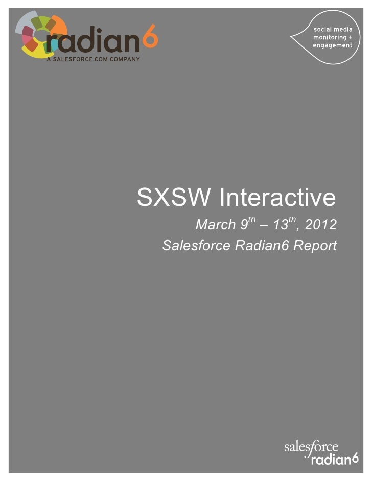 SXSW Interactive      March 9th – 13th, 2012 Salesforce Radian6 Report