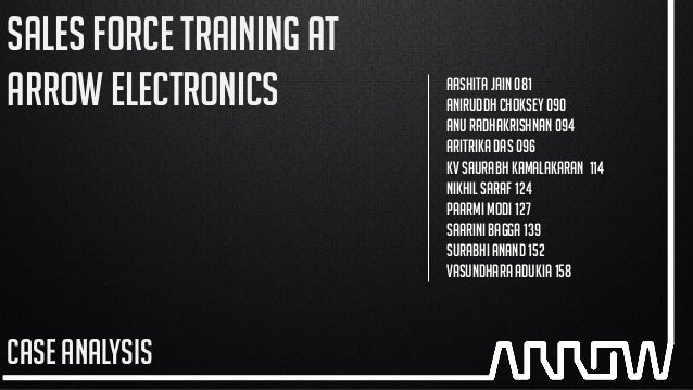 Sales Force Training at Arrow Electronics A Case Study Help - Case Solution & Analysis