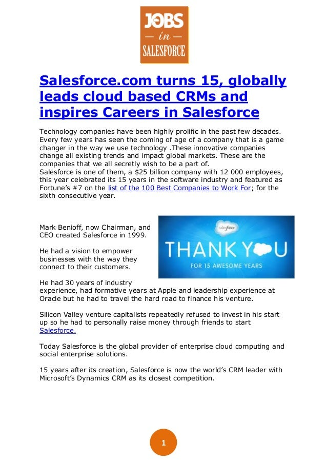 1 Salesforce.com turns 15, globally leads cloud based CRMs and inspires Careers in Salesforce Technology companies have be...