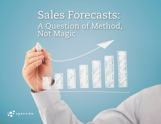 Sales Forecasts:A Question of Method,Not Magic