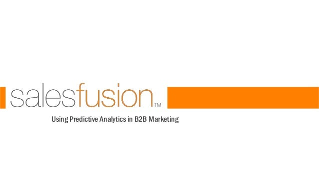 Using Predictive Analytics in B2B Marketing