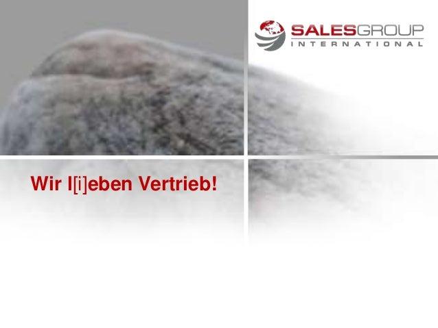 Wir l[i]eben Vertrieb! 19. März 2013           © 2002 - 2013 SALESgroup International   1
