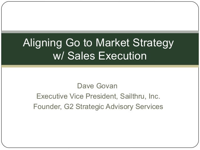 Dave Govan (VP of Sales, Sailthru) - Aligning a Go to Market Strategy with Sales Execution