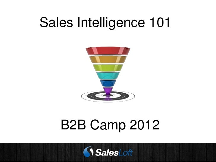 Sales Intelligence 101   B2B Camp 2012