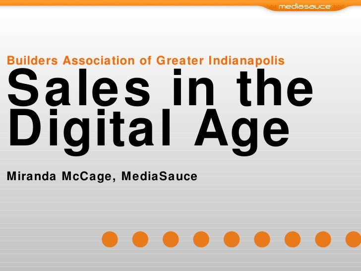 Builders Association of Greater Indianapolis Sales in the Digital Age Miranda McCage, MediaSauce
