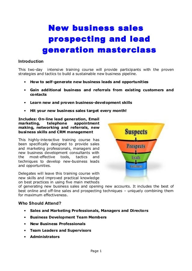 New business sales pr ospecting and lead gener ation master class Introduction This two-day intensive training course will...