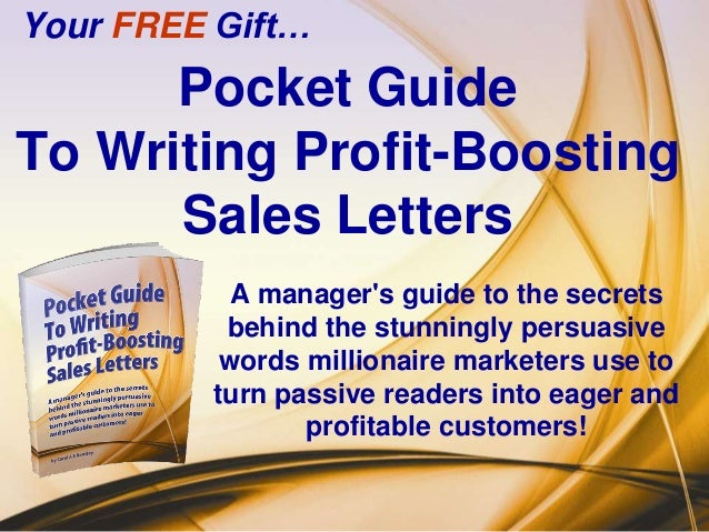 Your FREE Gift…      Pocket GuideTo Writing Profit-Boosting      Sales Letters           A managers guide to the secrets  ...
