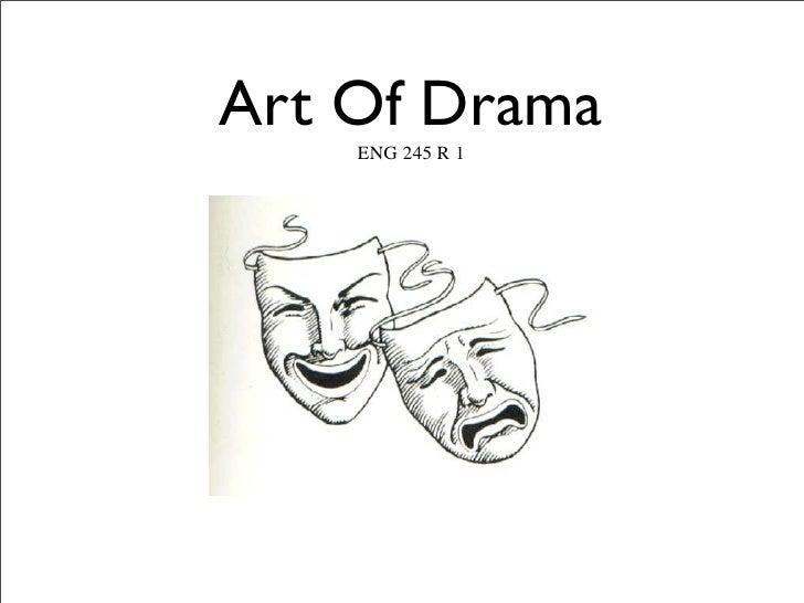 Art Of Drama     ENG 245 R 1