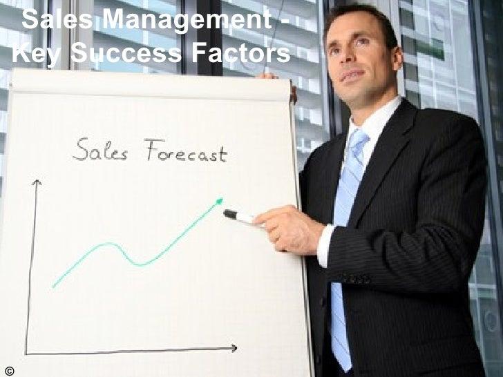 Sales Management - Key Success Factors  ©