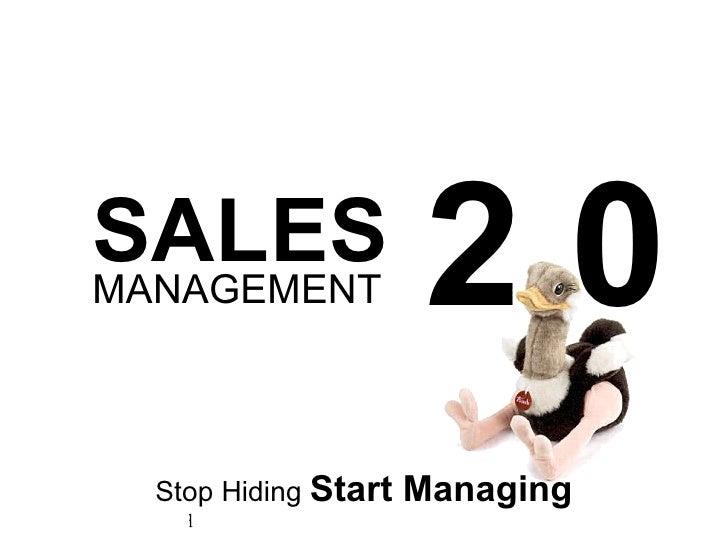 SALES MANAGEMENT Stop Hiding  Start Managing 2.0
