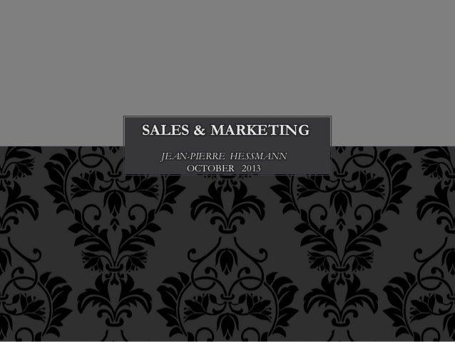 SALES & MARKETING JEAN-PIERRE HESSMANN OCTOBER 2013