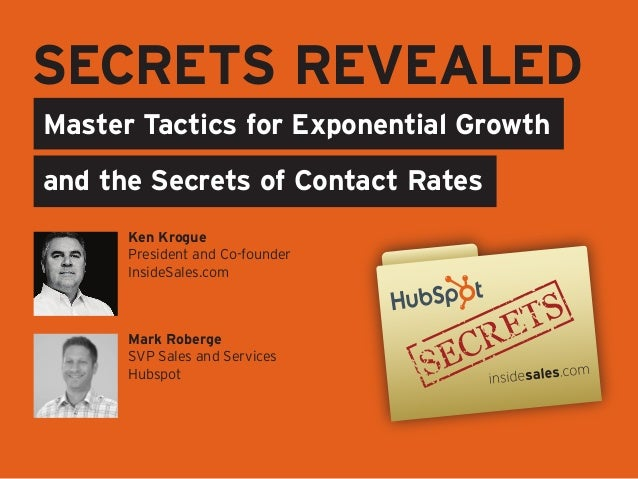SECRETS REVEALEDMaster Tactics for Exponential Growthand the Secrets of Contact Rates      Ken Krogue      President and C...