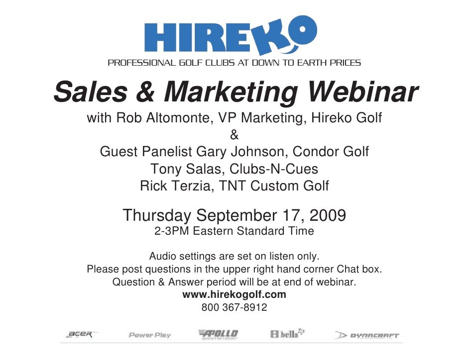PROFESSIONAL GOLF CLUBS AT DOWN TO EARTH PRICES   Sales & Marketing Webinar   with Rob Altomonte, VP Marketing, Hireko Gol...