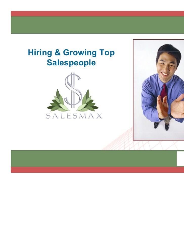 Hiring & Growing Top     Salespeople