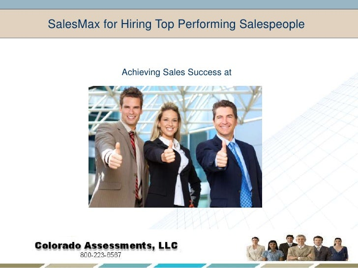 SalesMax for Hiring Top Performing Salespeople<br />Achieving Sales Success at<br />