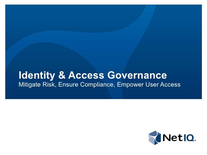 Identity & Access GovernanceMitigate Risk, Ensure Compliance, Empower User Access