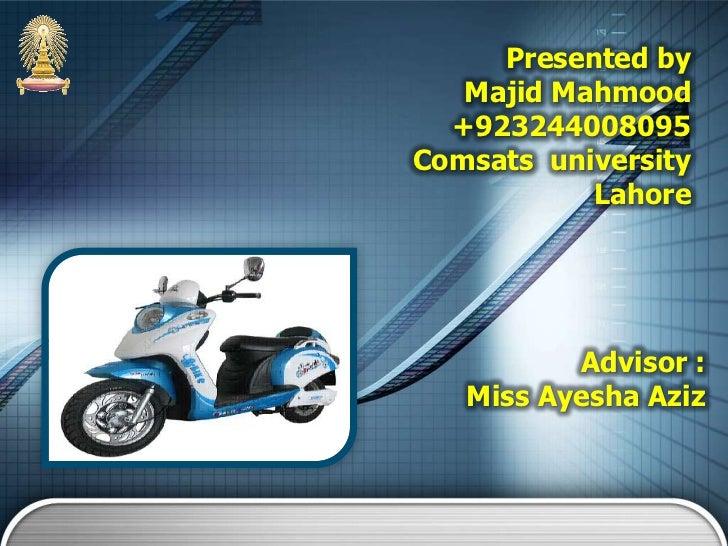 Presented by   Majid Mahmood  +923244008095Comsats university           Lahore          Advisor :   Miss Ayesha Aziz
