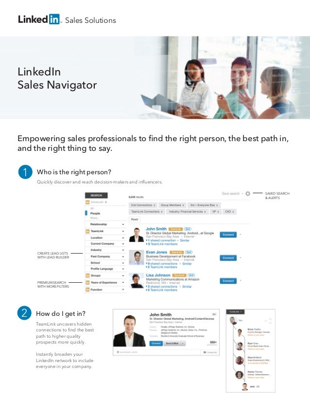 LinkedIn Sales Navigator Sales Solutions Empowering sales professionals to find the right person, the best path in, and the...