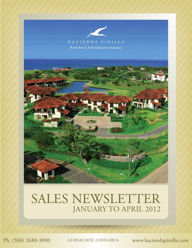 SALES NEWSLETTER                        JANUARY TO APRIL 2012Ph. (506) 2680-3000   GUANACASTE, COSTA RICA   www.haciendapi...