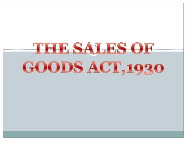 Sales of goods act - Unitedworld School of Business