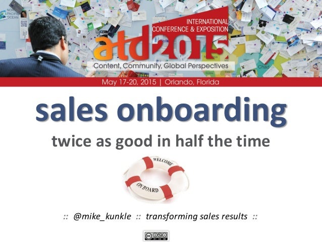 sales onboarding twice as good in half the time :: @mike_kunkle :: transforming sales results ::