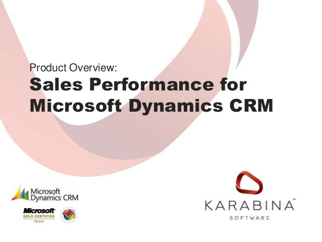 Product Overview:Sales Performance forMicrosoft Dynamics CRM