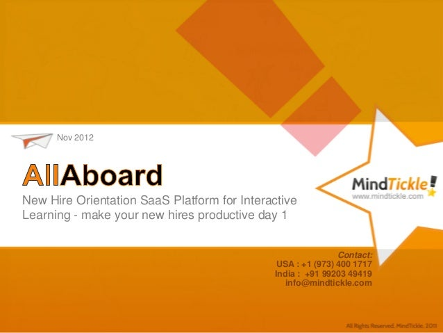 Nov 2012New Hire Orientation SaaS Platform for InteractiveLearning - make your new hires productive day 1                 ...