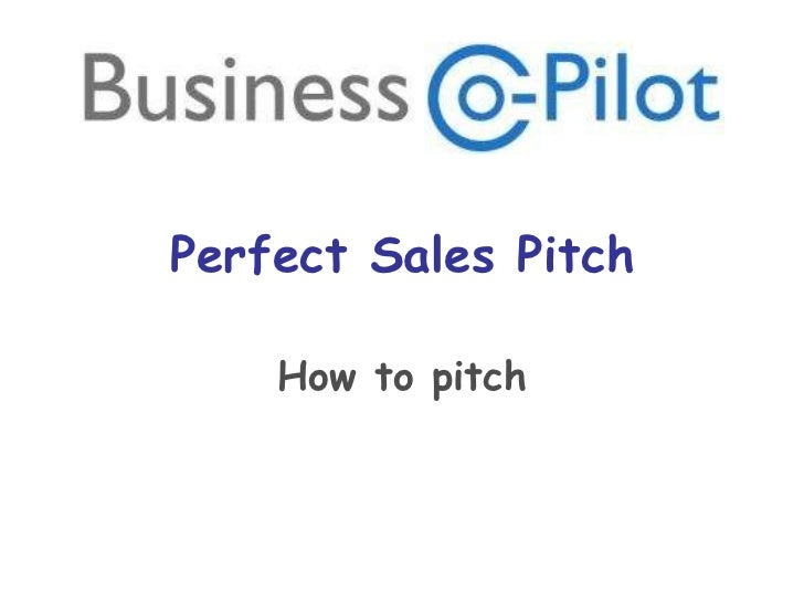 Perfect Sales Pitch How to pitch