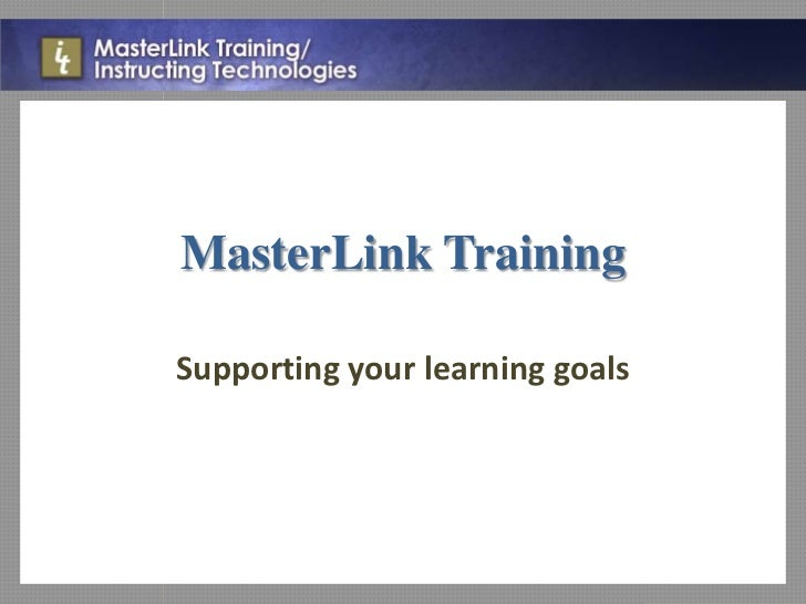 MasterLink TrainingSupporting your learning goals