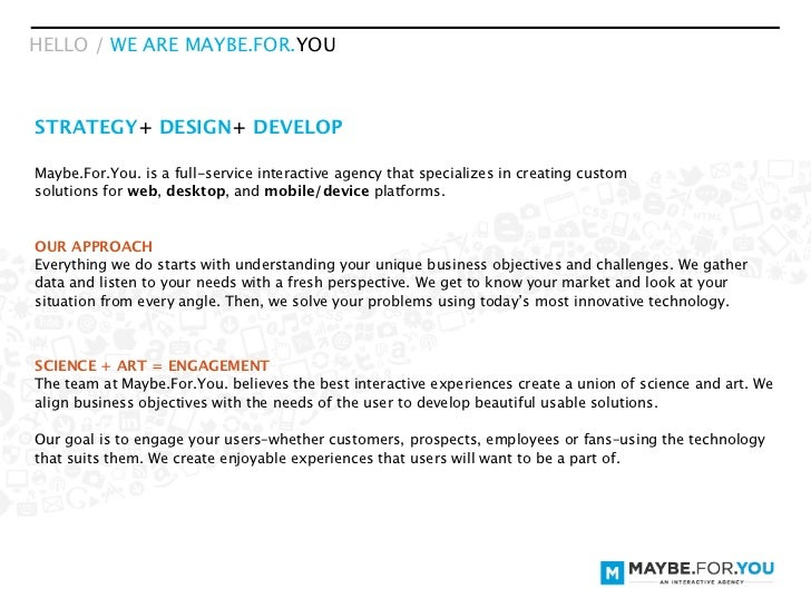 HELLO / WE ARE MAYBE.FOR.YOUSTRATEGY+ DESIGN+ DEVELOPMaybe.For.You. is a full-service interactive agency that specializes ...