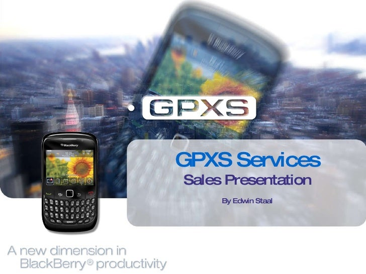 GPXS Services Sales Presentation By Edwin Staal