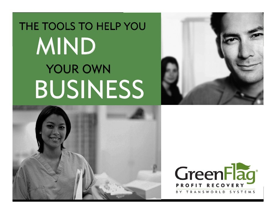 THE TOOLS TO HELP YOU      MIND            YOUR OWN     BUSINESS     ® 2009 Transworld Systems Inc. (Rev 1/09) All rights ...