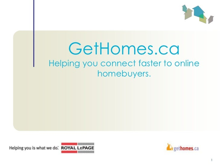 GetHomes.caHelping you connect faster to online           homebuyers.                                       1