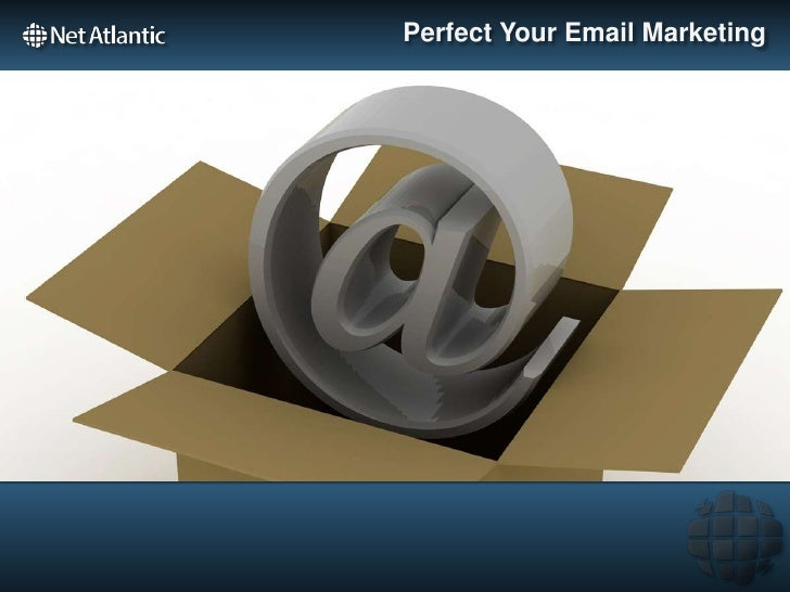Perfect Your Email Marketing<br />