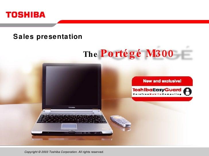 The   Portégé M300 Sales presentation