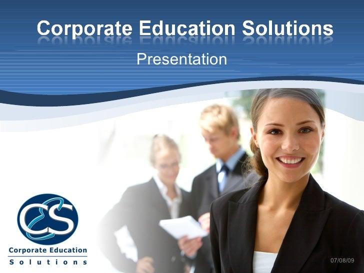 Presentation                    07/08/09